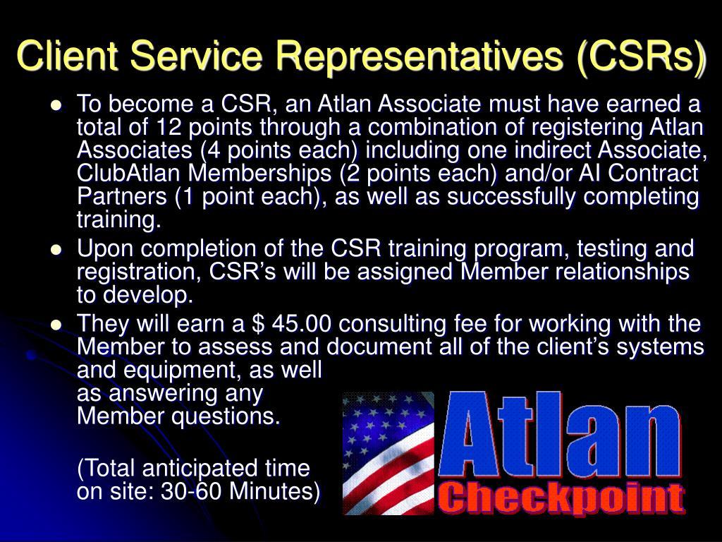 Client Service Representatives (CSRs)