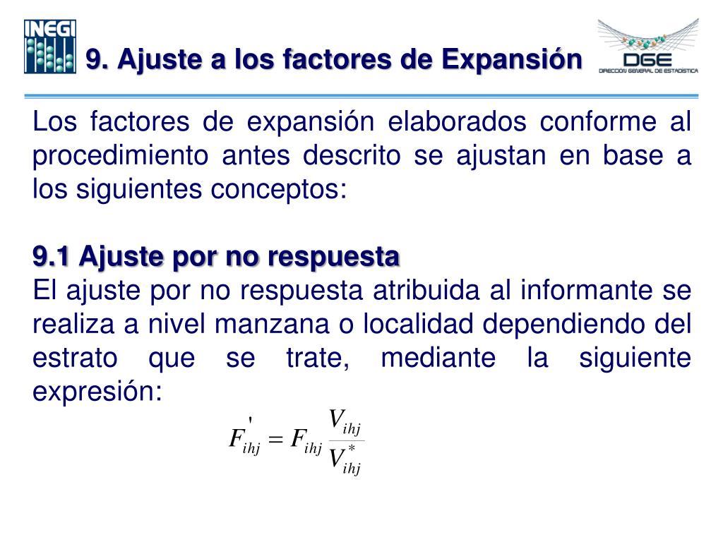 9. Ajuste a los factores de Expansión