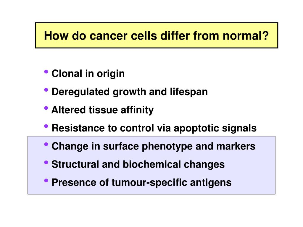 How do cancer cells differ from normal?