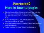 interested here is how to begin