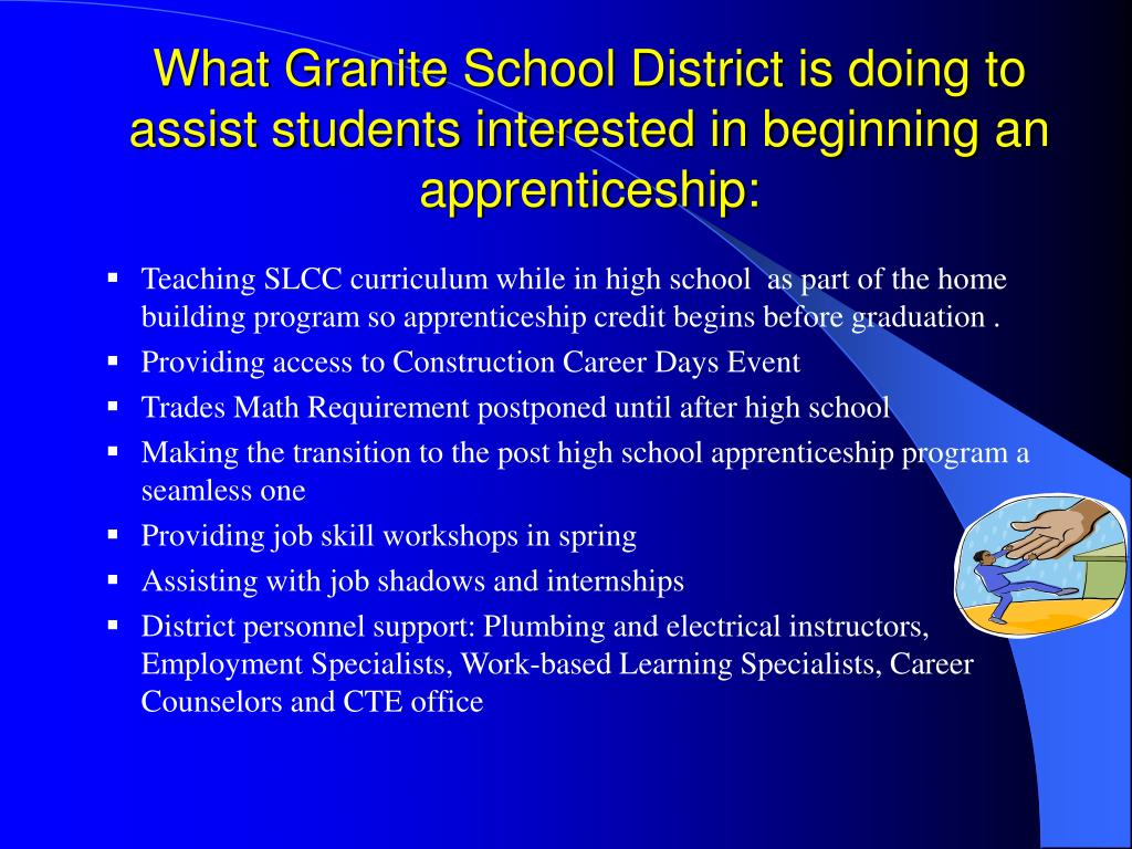 What Granite School District is doing to assist students interested in beginning an apprenticeship: