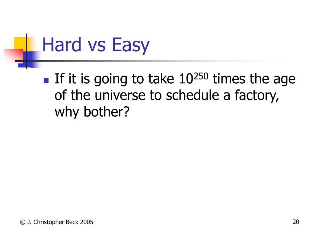 Hard vs Easy