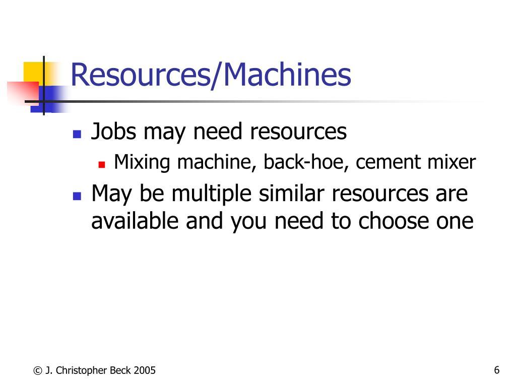Resources/Machines