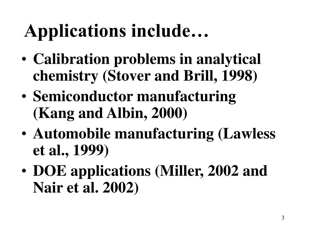 Applications include…