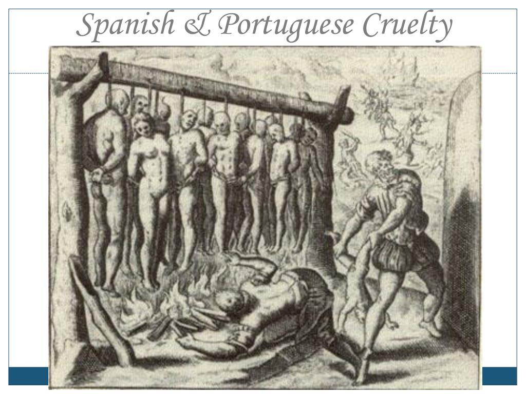 Spanish & Portuguese Cruelty