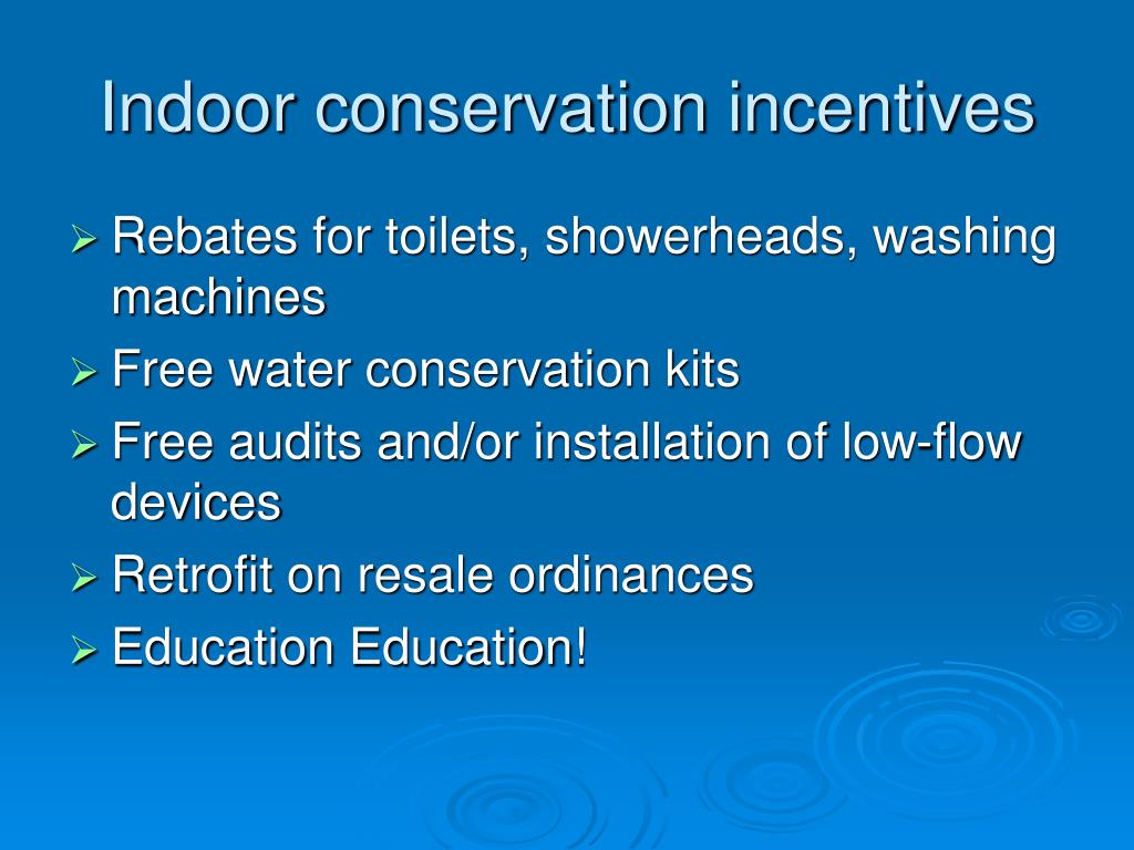 Indoor conservation incentives