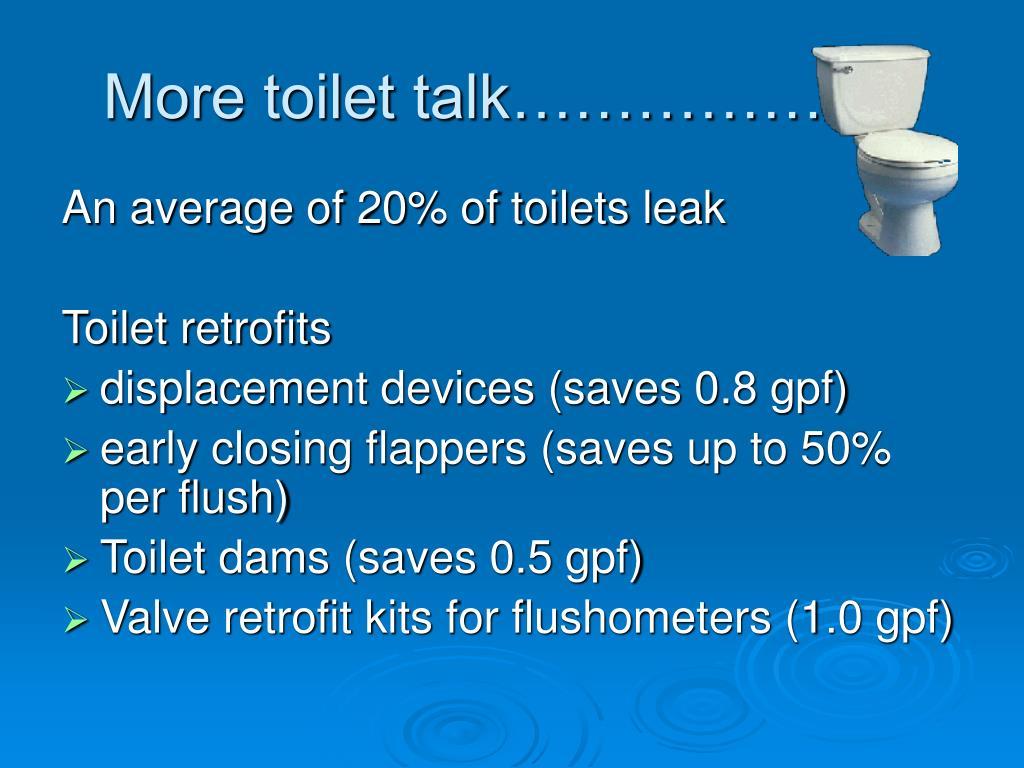More toilet talk………………..