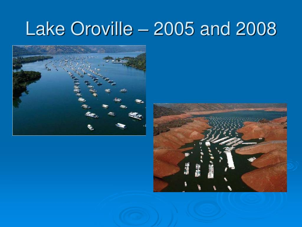 Lake Oroville – 2005 and 2008