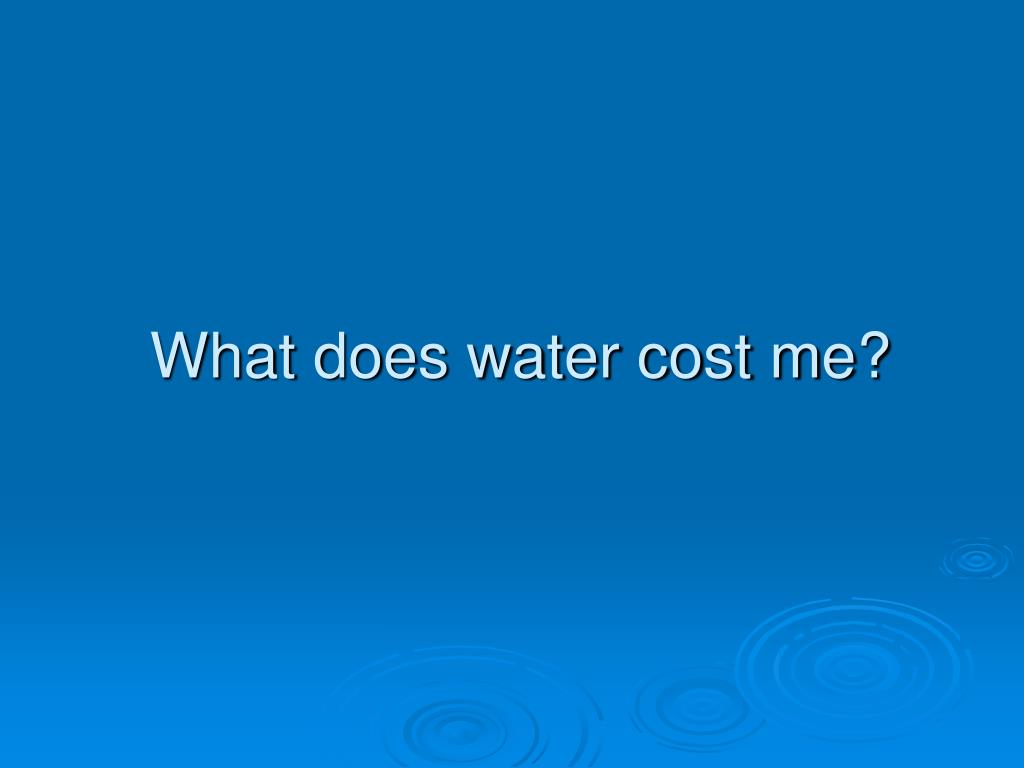 What does water cost me?