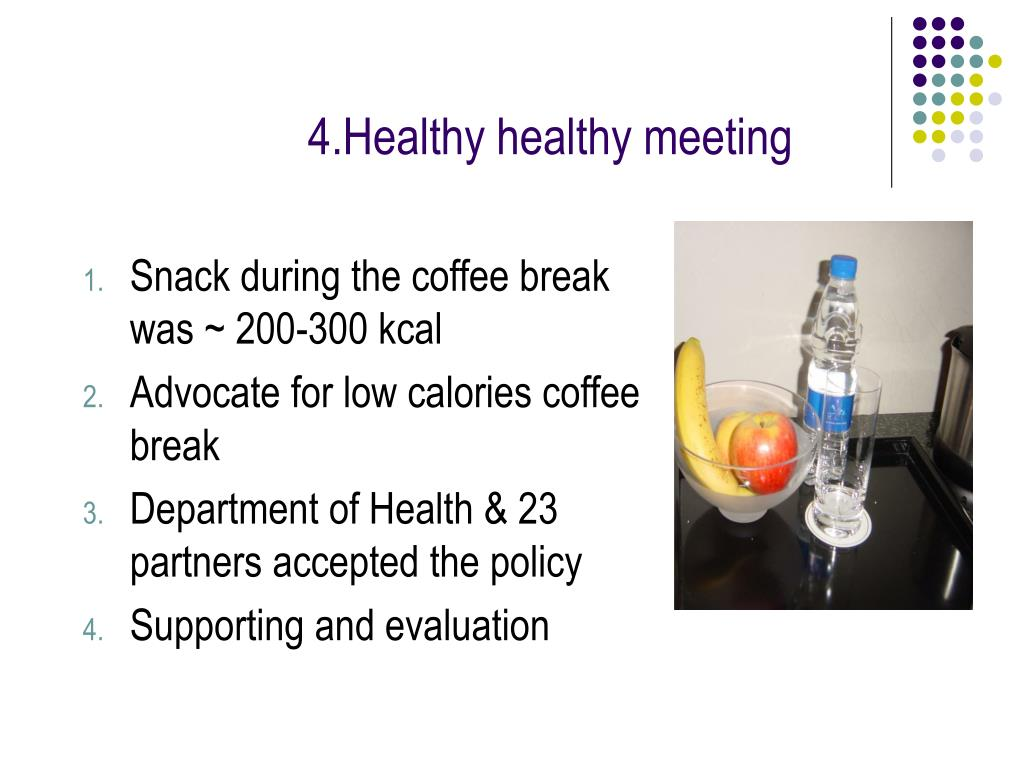 Snack during the coffee break was ~ 200-300 kcal
