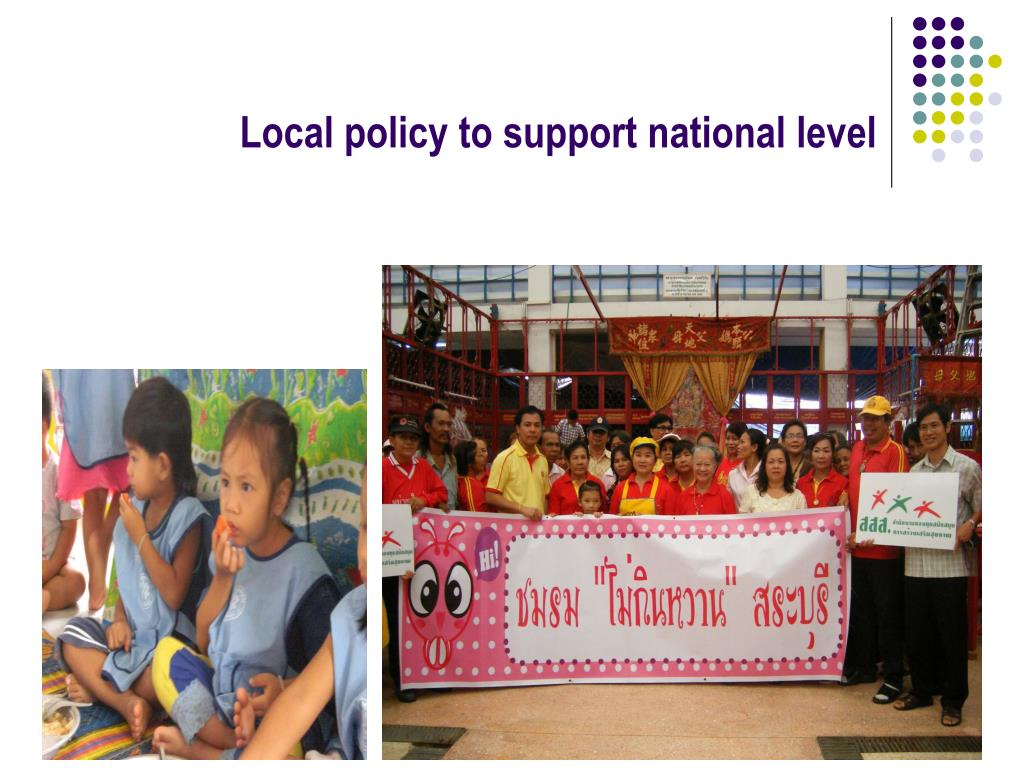 Local policy to support national level