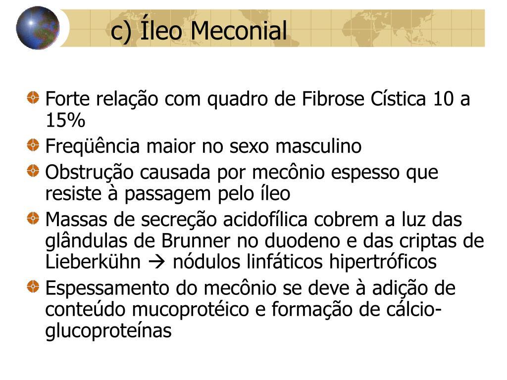 c) Íleo Meconial