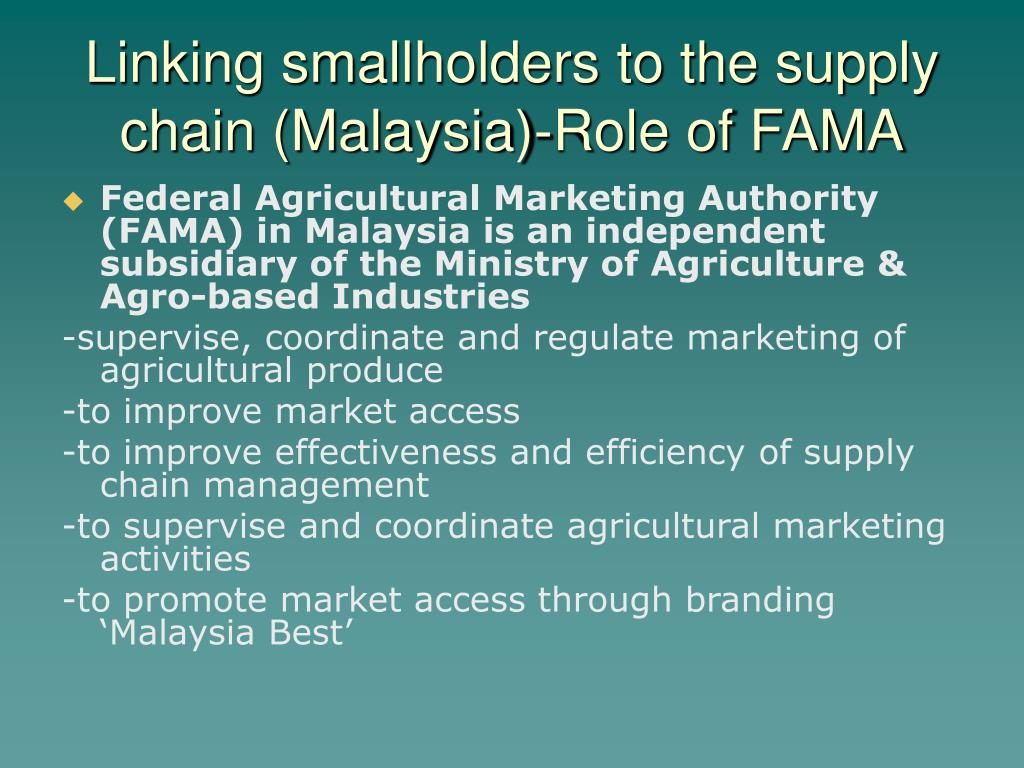 Linking smallholders to the supply chain (Malaysia)-Role of FAMA
