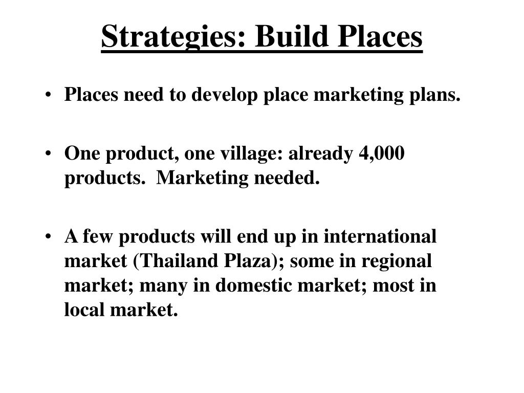 Strategies: Build Places
