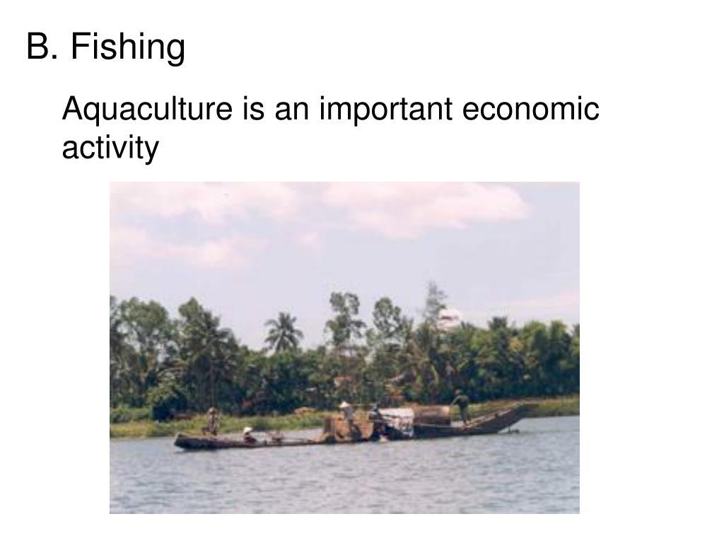 Aquaculture is an important economic activity