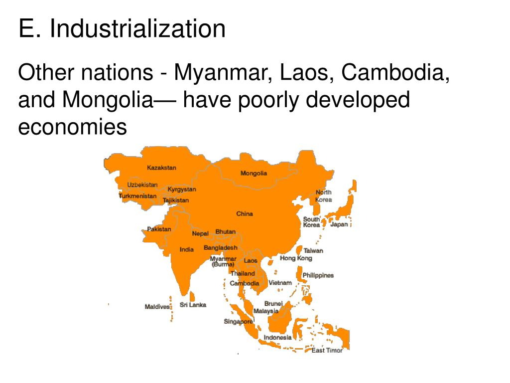 Other nations - Myanmar, Laos, Cambodia, and Mongolia— have poorly developed economies