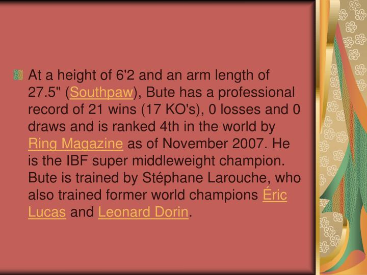 """At a height of 6'2 and an arm length of 27.5"""" ("""