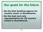 our goals for the future