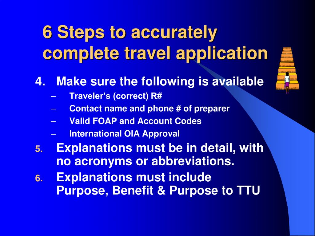 6 Steps to accurately complete travel application
