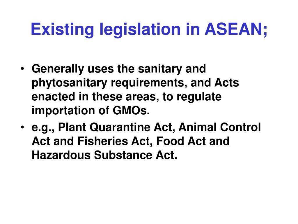Existing legislation in ASEAN;