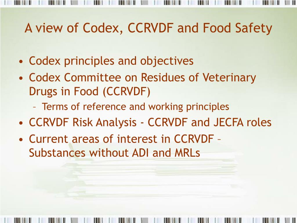 A view of Codex, CCRVDF and Food Safety
