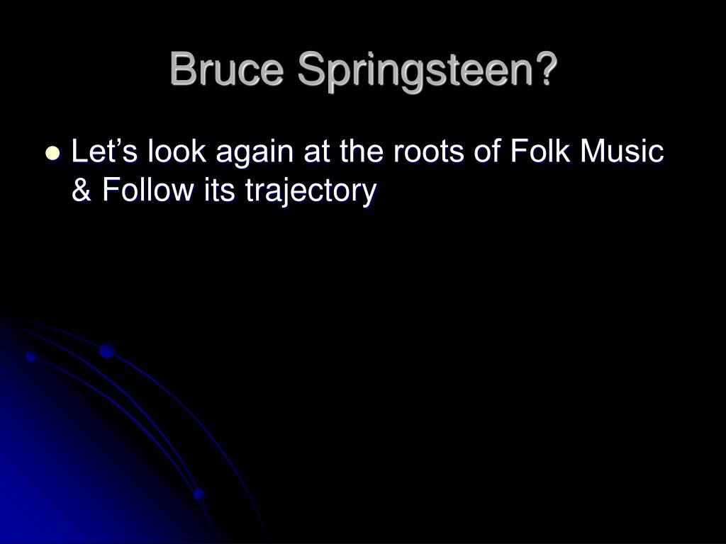 Bruce Springsteen?