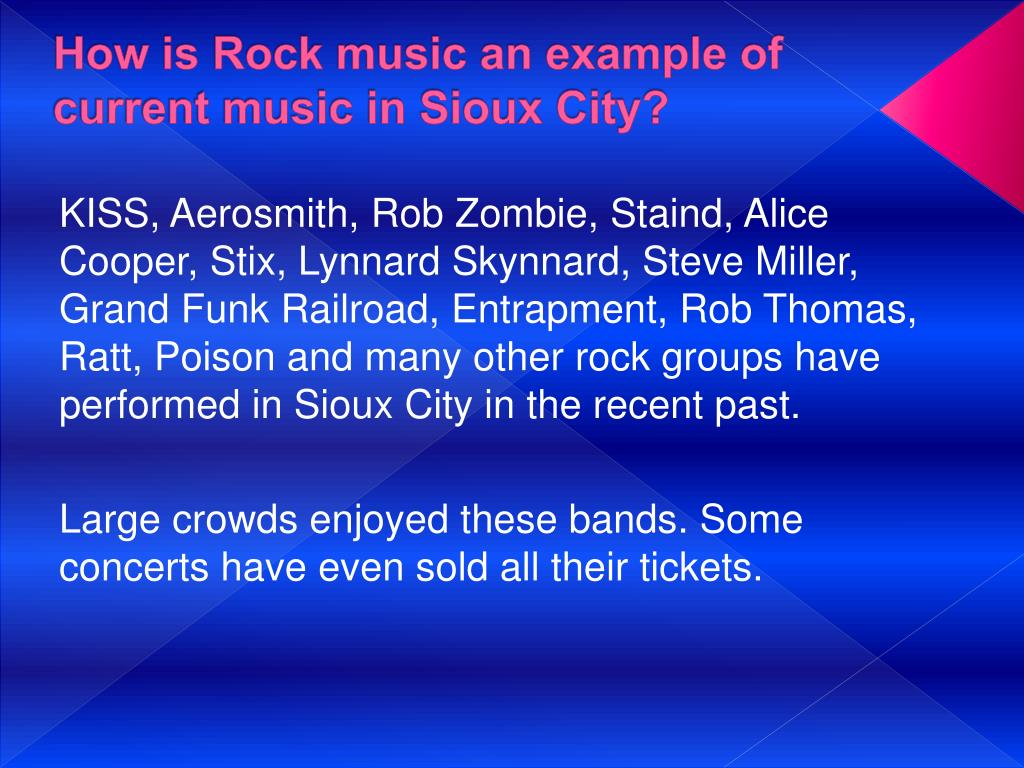 How is Rock music an example of current music in Sioux City?