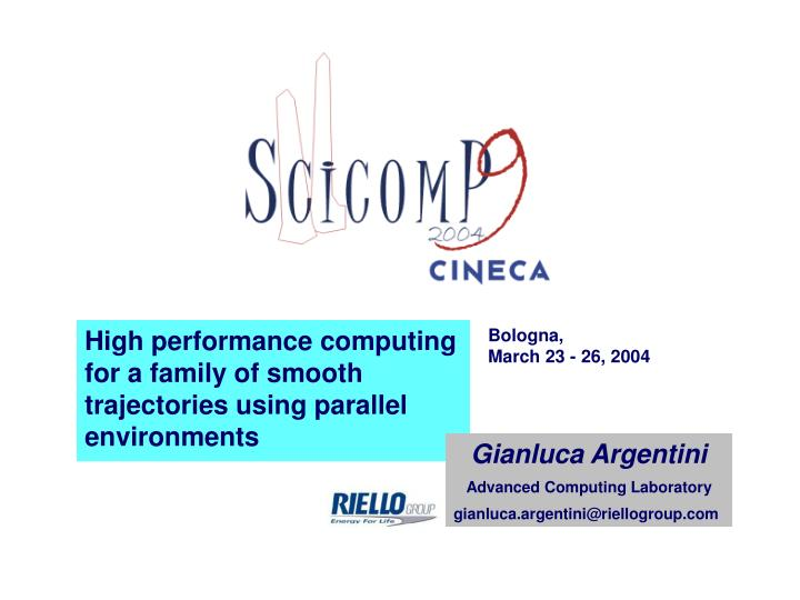 High performance computing for a family of smooth trajectories using parallel environments