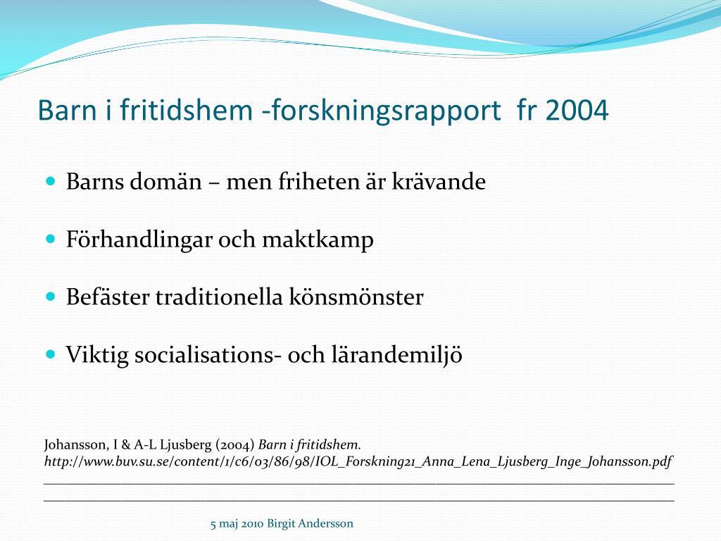 Barn i fritidshem -forskningsrapport  fr 2004