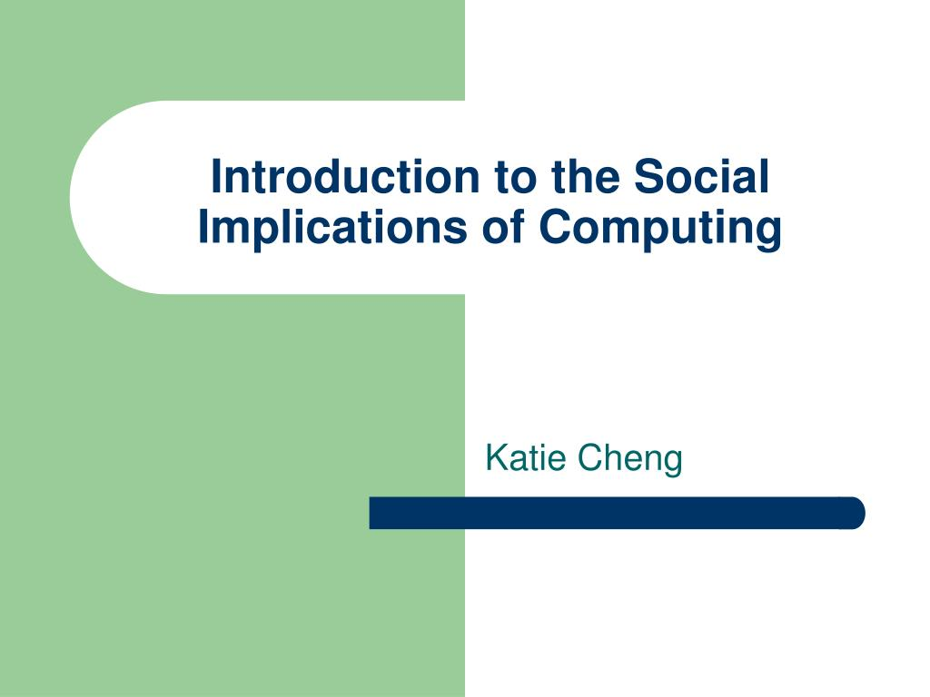 Introduction to the Social Implications of Computing