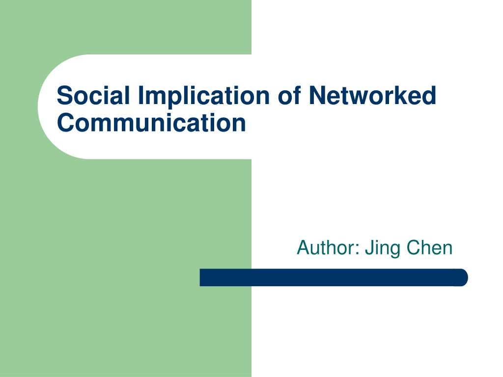 Social Implication of Networked Communication