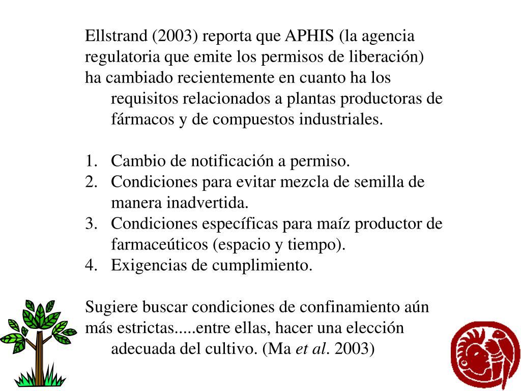 Ellstrand (2003) reporta que APHIS (la agencia