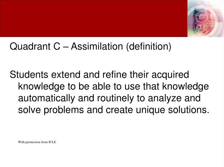 Quadrant C – Assimilation (definition)