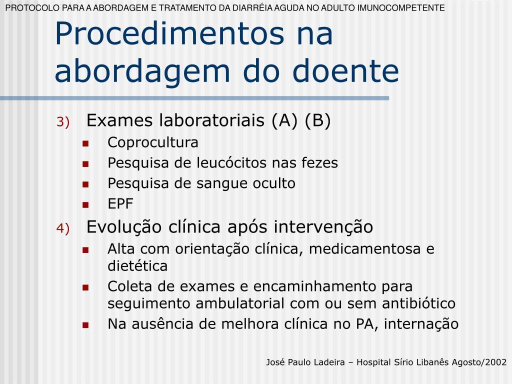 PROTOCOLO PARA A ABORDAGEM E TRATAMENTO DA DIARRÉIA AGUDA NO ADULTO IMUNOCOMPETENTE