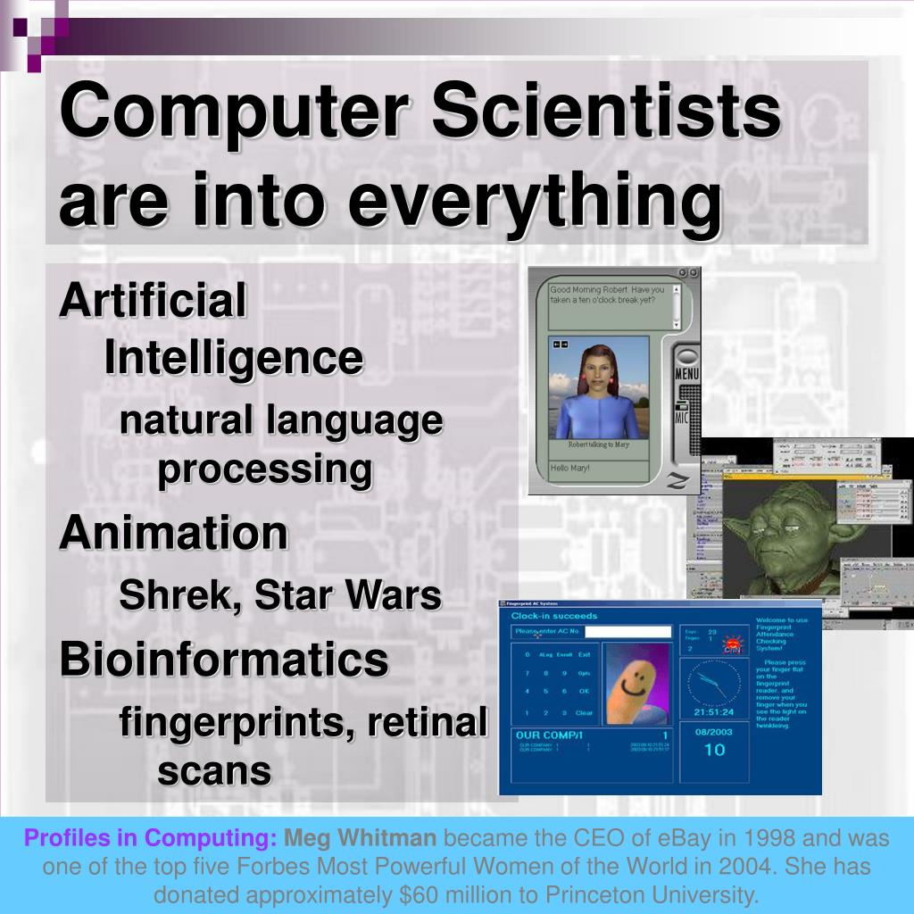 Computer Scientists are into everything