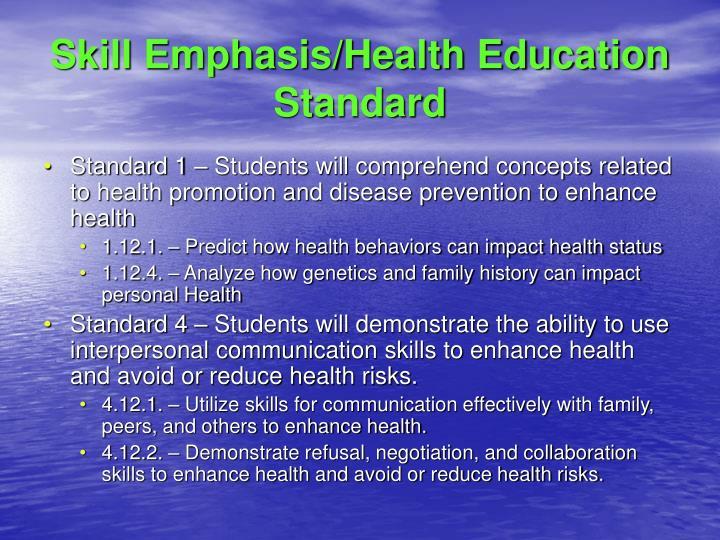 Skill Emphasis/Health Education Standard