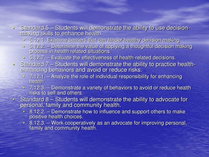 Standard 5 – Students will demonstrate the ability to use decision-making skills to enhance health.