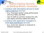 replica catalog services as building blocks examples