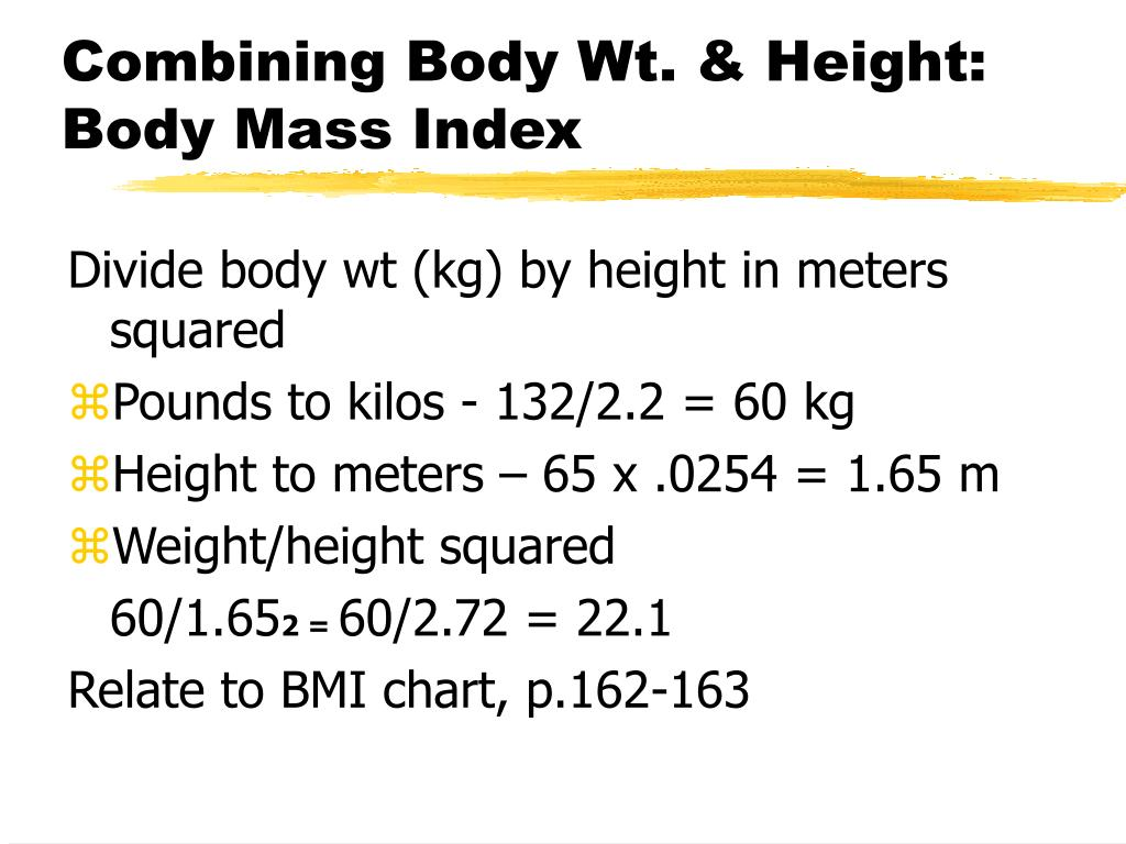 Combining Body Wt. & Height: Body Mass Index