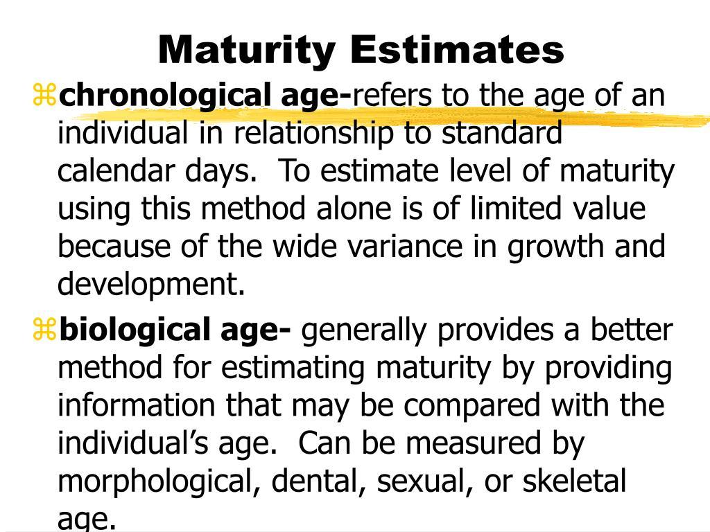 Maturity Estimates
