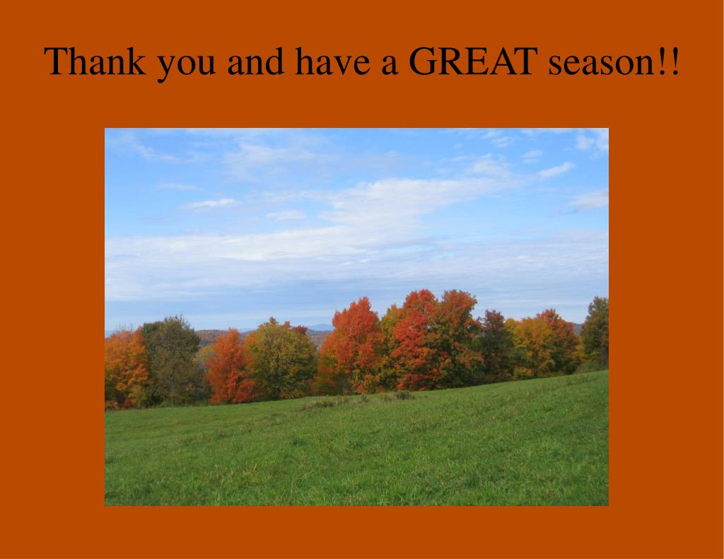 Thank you and have a GREAT season!!