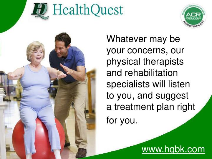 Whatever may be your concerns, our physical therapists and rehabilitation specialists will listen to...