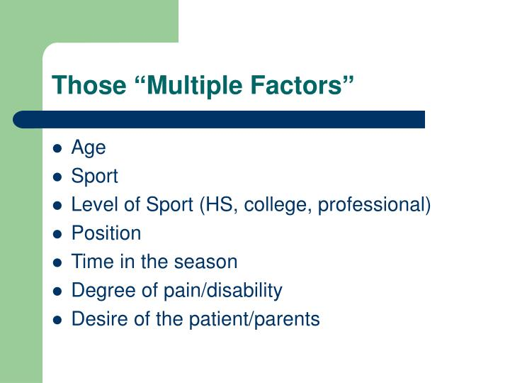 Those multiple factors