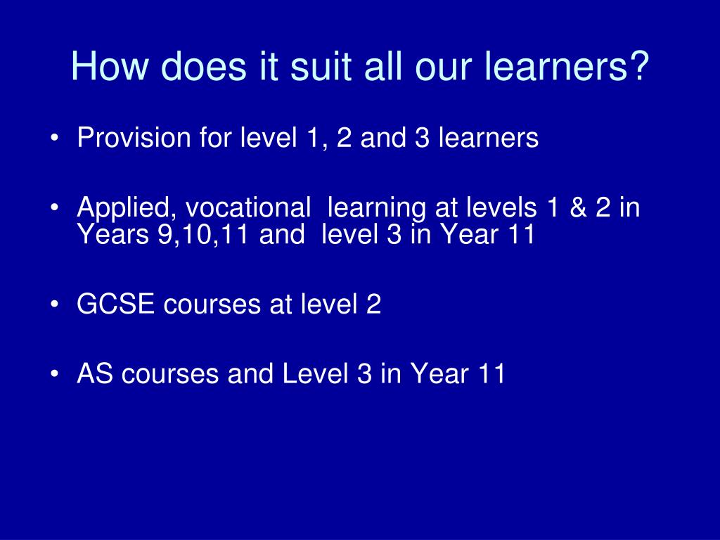 How does it suit all our learners?
