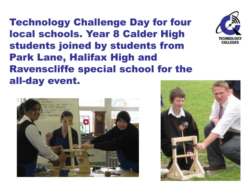 Technology Challenge Day for four local schools. Year 8 Calder High students joined by students from Park Lane, Halifax High and Ravenscliffe special school for the all-day event.