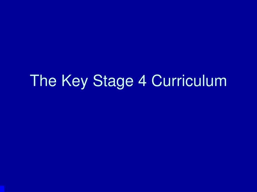 The Key Stage 4 Curriculum