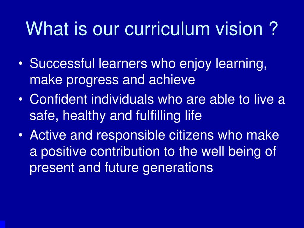 What is our curriculum vision ?