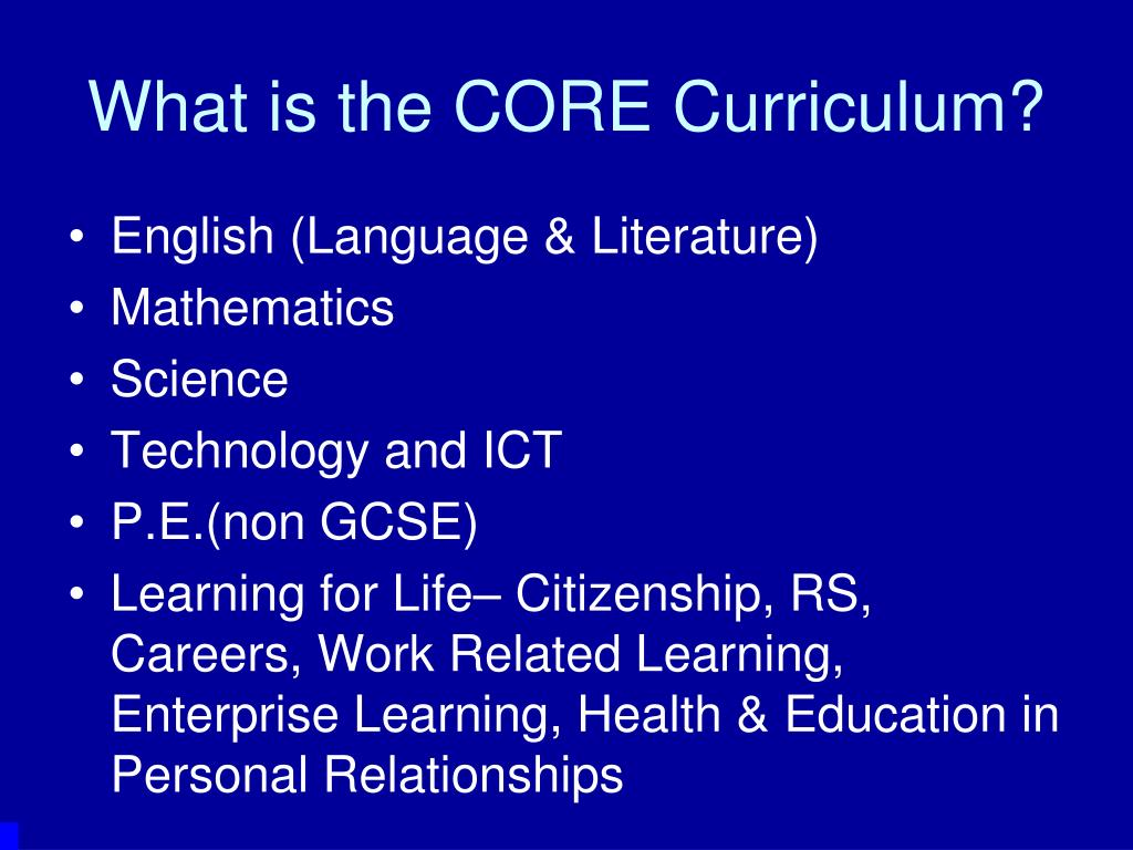 What is the CORE Curriculum?