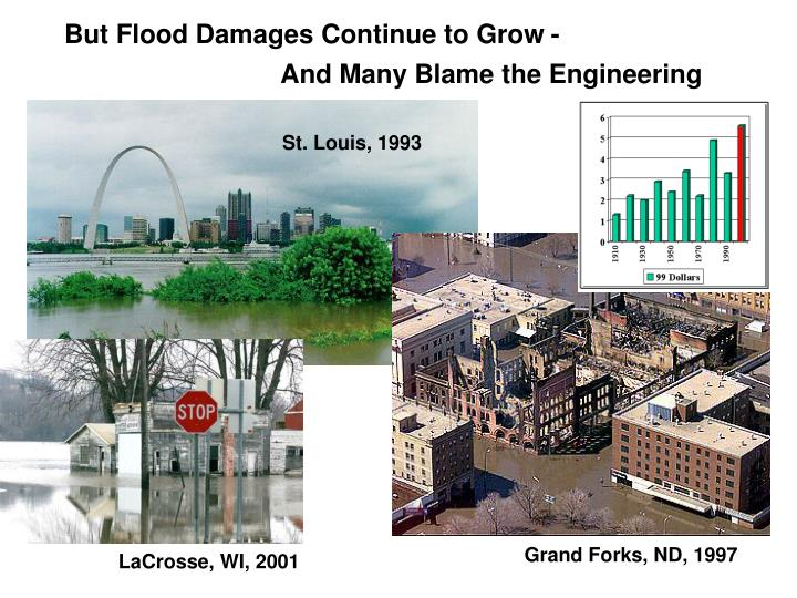 But Flood Damages Continue to Grow -