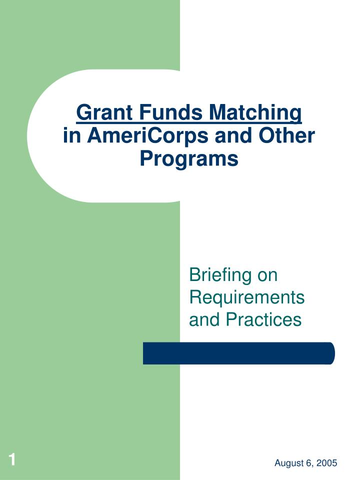 Grant funds matching in americorps and other programs l.jpg